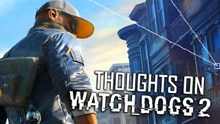 Thoughts On Watch Dogs 2 | In-Depth Review
