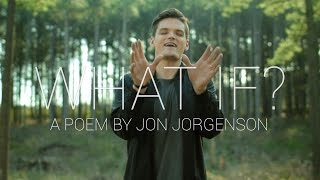 What If? | Spoken Word | Jon Jorgenson
