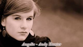 Watch Andy Hunter Angelic video