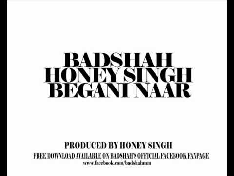 BEGANI NAAR - BADSHAH AND HONEY SINGH