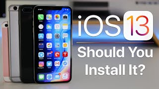 iOS 13 - Should You Install it?