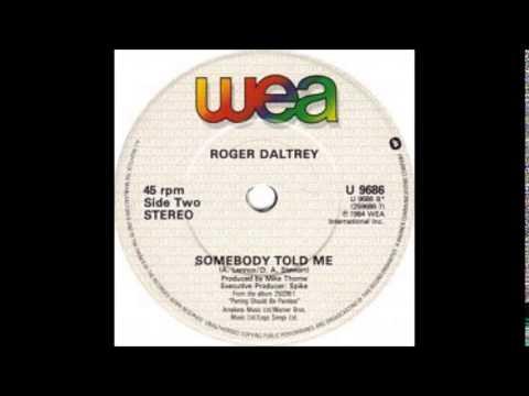 Roger Daltrey - Somebody Told Me