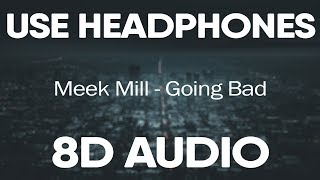 Meek Mill Drake Going Bad 8d Audio