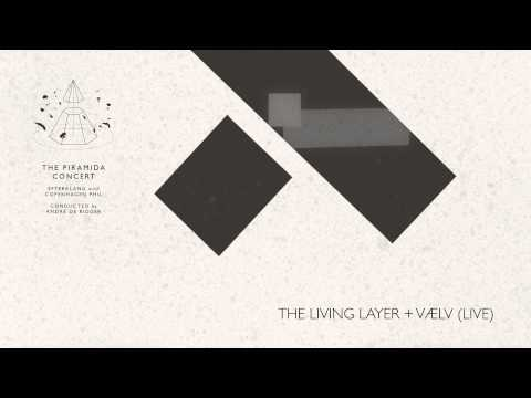 Efterklang - The Living Layer + Vlv (Live)