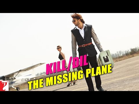 Kill Dil Leaks - The Missing Plane