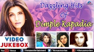 Dazzling Hits Of Dimple Kapadia : Best Bollywood Songs    Video Jukebox