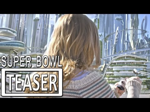 Tomorrowland Super Bowl Teaser Official - George Clooney