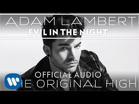 Adam Lambert - Evil In The Night