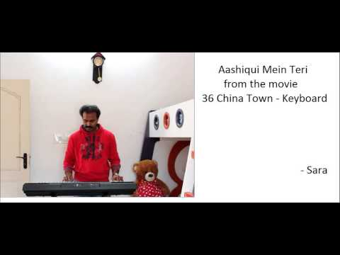 Aashiqui Mein Teri - 36 China Town - In Keyboard