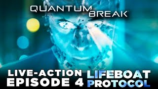 Quantum Break – Live Action Show [Episode 4: Lifeboat Protocol] Walkthrough/Gameplay Part 18 - XB1