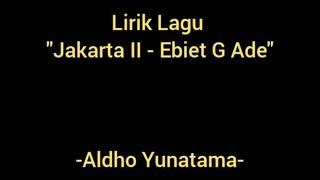 Ebiet G. Ade - Jakarta II (Lyrics)