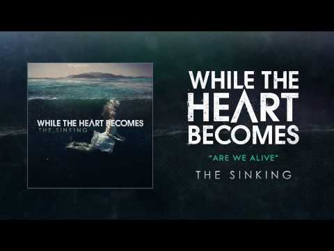 While The Heart Becomes - Are We Alive