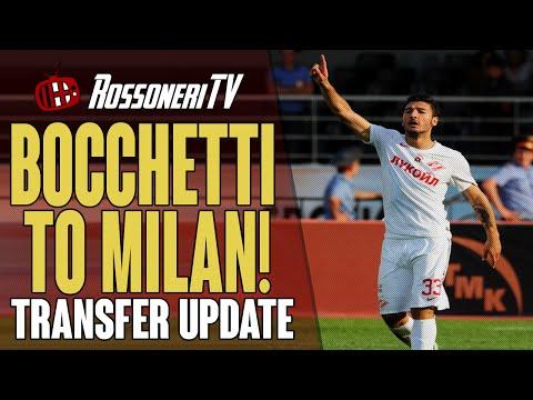 BOCCHETTI TO MILAN! | AC Milan Transfer Update