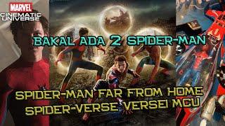 Bakal Ada 2 Spider-Man Di Spider-Man Far From Home   Spider-verse Versi MCU ??