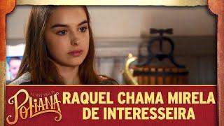 Raquel chama Mirela de interesseira   As Aventuras de Poliana
