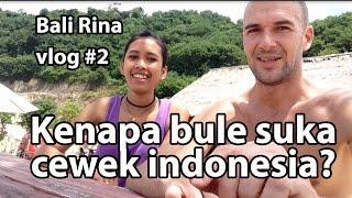 Bali Rina Vlog #2 kenapa bule suka cewek Indonesia