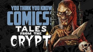 Tales From the Crypt - You Think You Know Comics?