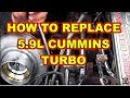 Turbo Replacement Dodge Ram 2500 Cummins Diesel 5.9l Replace Remove