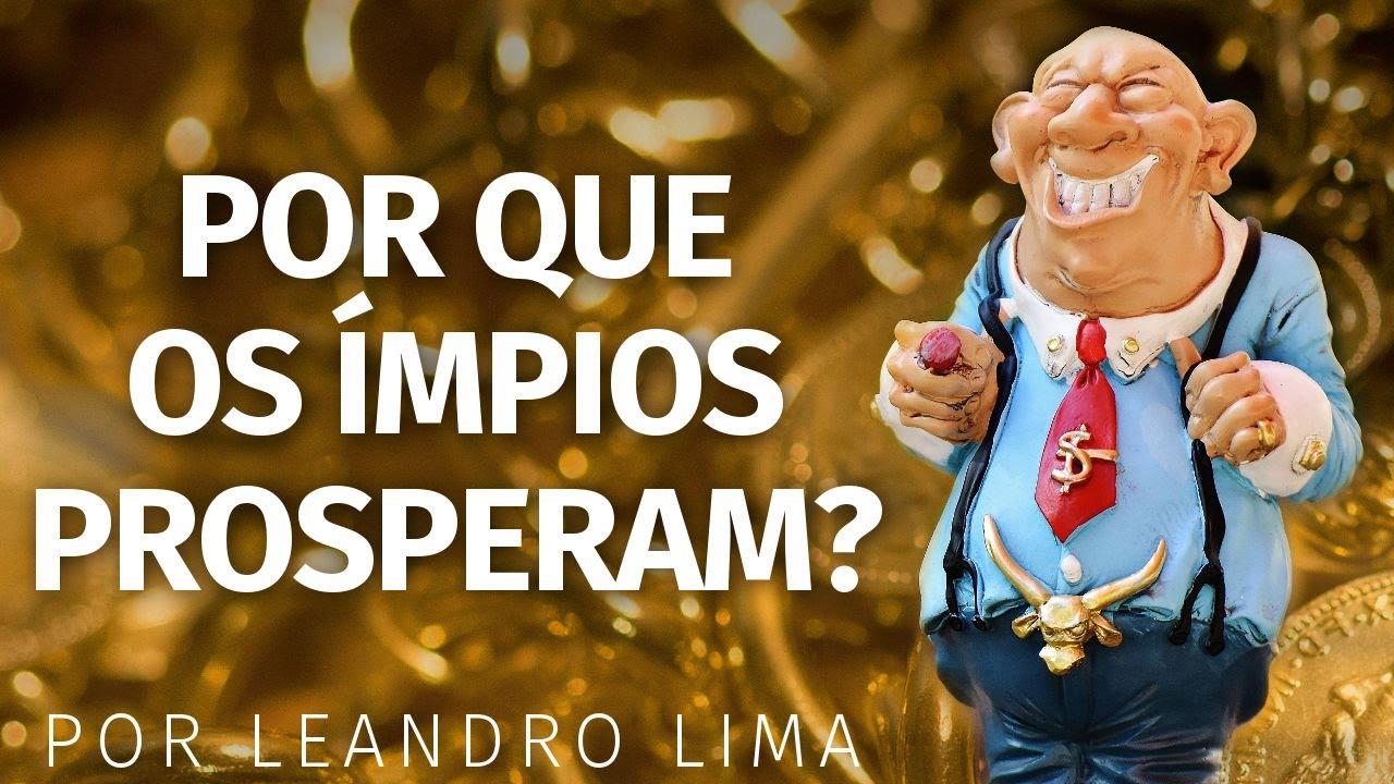 Por Que os Ímpios Prosperam - Leandro Lima