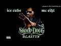 Snoop Dogg - Blastin' Feat. Ice Cube, Mc Eiht