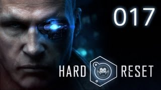 Let's Play: Hard Reset #017 -  Smartgun mit Schokolade [deutsch] [720p]