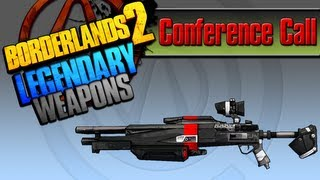 BORDERLANDS 2 | *Conference Call* Legendary Weapons Guide