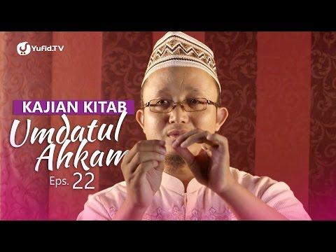 Kajian Kitab: Umdatul Ahkam (Eps. 22) - Ustadz Aris Munandar
