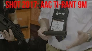 AAC Ti-Rant 9M: A New Modular 9mm Suppressor | SHOT 2017