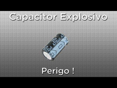 Perigo ! Capacitores podem explodir quando ligados de maneira errada