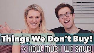 10 Things We Don't Buy! How frugal minimalist living is saving us $1M!