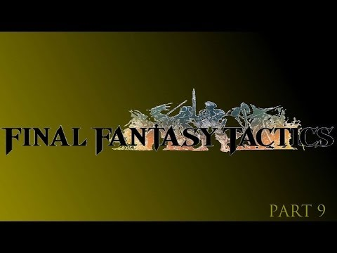 Final Fantasy Tactics - Part 9