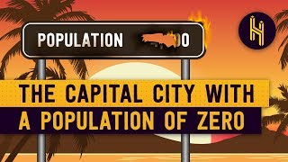Why This Capital City Has a Population of Zero