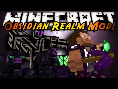 Minecraft Mod Showcase : OBSIDIAN REALM!