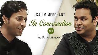 Salim Merchant In Conversation With A R Rahman