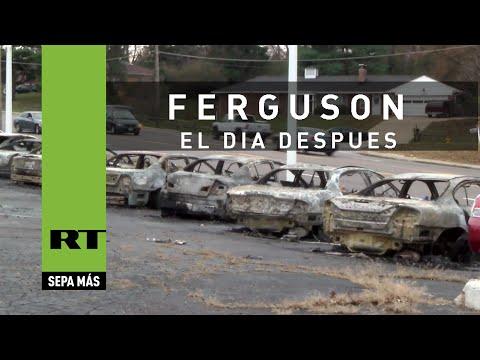 El día después de las protestas, incendios y saqueos en Ferguson