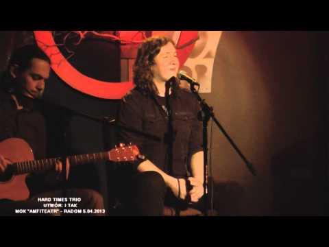 Hard Times Trio W Radomiu - I Tak