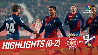 Highlights Girona FC vs SD Huesca (0-2)