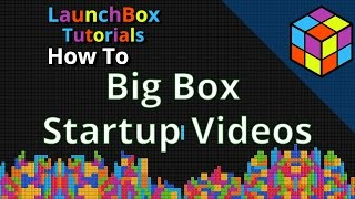 Big Box Startup Videos - Feature Specific LaunchBox Tutorial