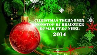 Christmas TechnoMix Nonstop Dj Bradzter,Dj Mar Ft.Dj Nhel 2014