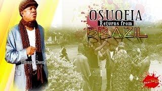 Osuofia Return From Brazil 1- Nigeria Nollywood Movie