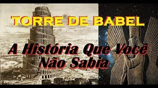 Torre de Babel - A História Que Você Não Sabia