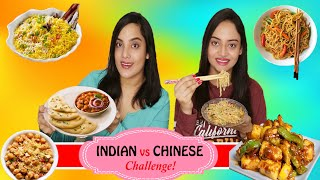 INDIAN vs CHINESE Food Challenge | Life Shots