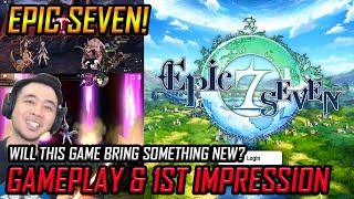 Epic Seven! The New Kid in the Block! Gameplay & 1st Impression