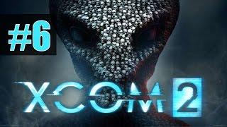 Прохождение XCOM 2 на русском - часть 6 - Черепной бур