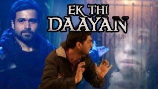 Ek Thi Dayan - Ek Thi Daayan Official Trailer OUT