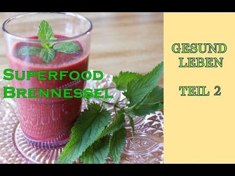 Die Brennessel - das Superfood - veganes Smoothie-Rezept mit Brennesselblättern- GESUND LEBEN TEIL 2