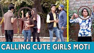 CALLING CUTE GIRLS MOTI PRANK - TST - PRANKS IN INDIA