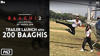 Baaghi 2 Trailer launch with 200 Baaghis | Tiger Shroff | Disha Patani | Ahmed Khan|Sajid Nadiadwala