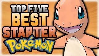 Top 5 BEST Starter Pokemon!