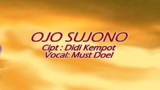 Ojo Sujono - Didi Kempot - Vocal: Must Doel